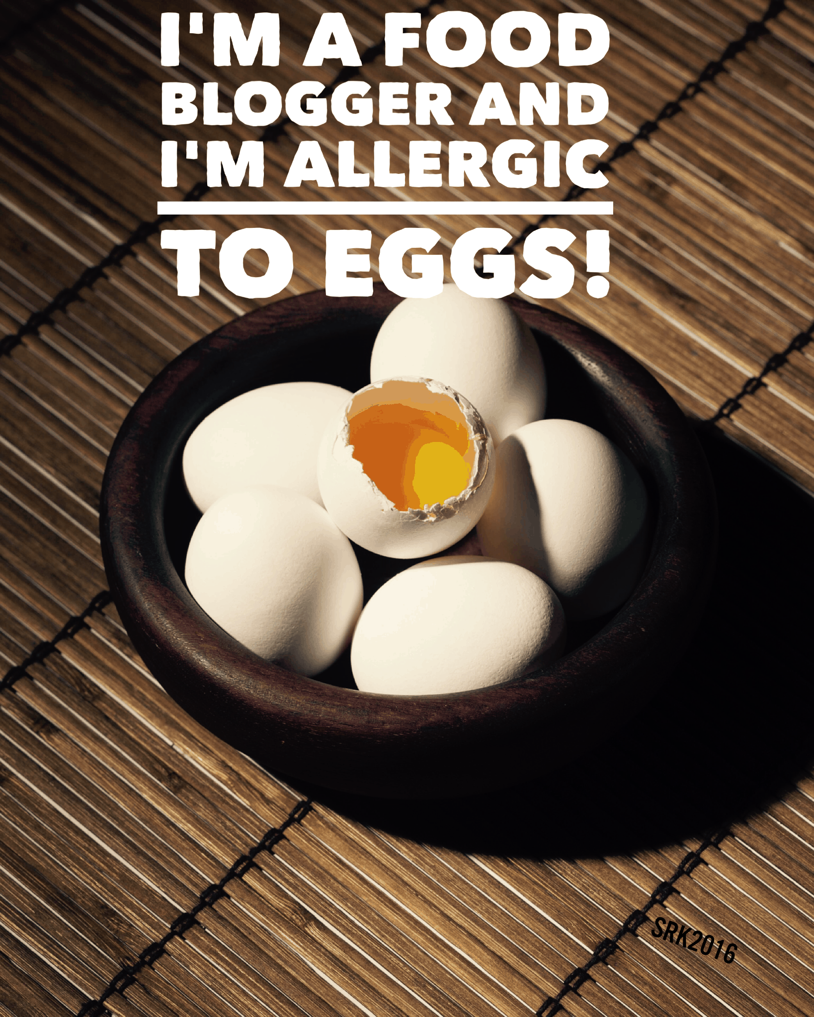 I'm a food blogger and I'm allergic to eggs