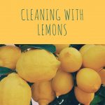 Kitchen Tips Thursday: Cleaning with Lemons